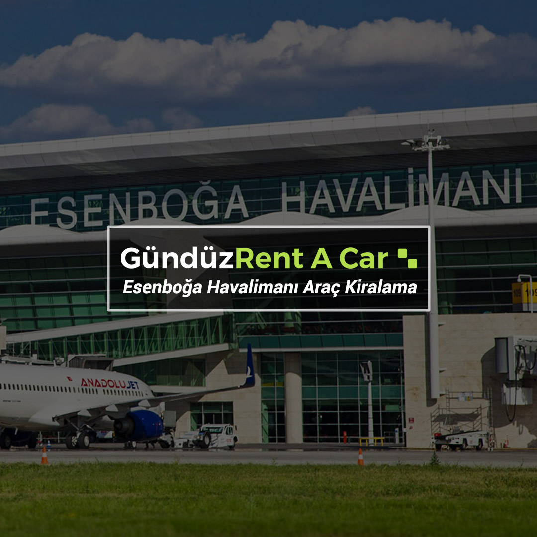 Esenboğa Havalimanı Araç Kiralama
